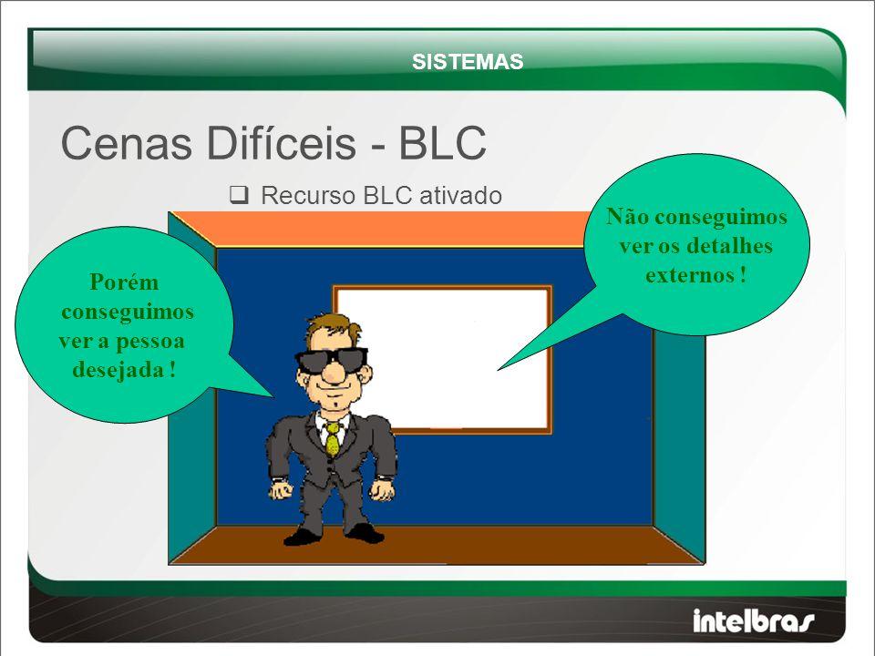 Cenas Difíceis - BLC Recurso BLC ativado Não conseguimos