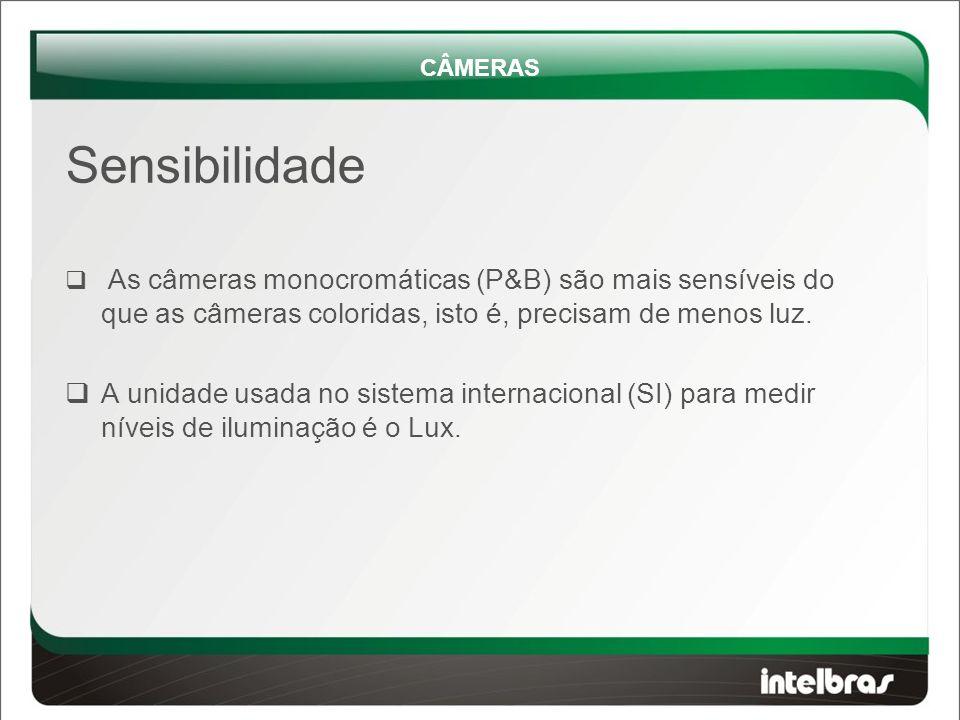 CÂMERAS Sensibilidade. As câmeras monocromáticas (P&B) são mais sensíveis do que as câmeras coloridas, isto é, precisam de menos luz.