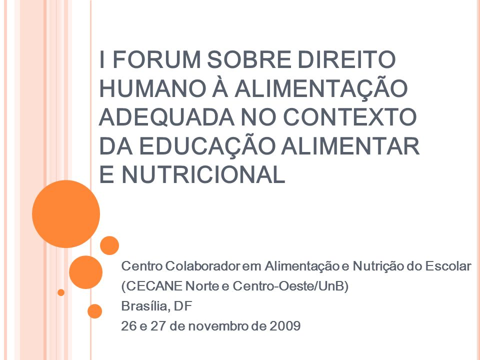 I FORUM SOBRE DIREITO HUMANO À ALIMENTAÇÃO ADEQUADA NO CONTEXTO DA EDUCAÇÃO ALIMENTAR E NUTRICIONAL