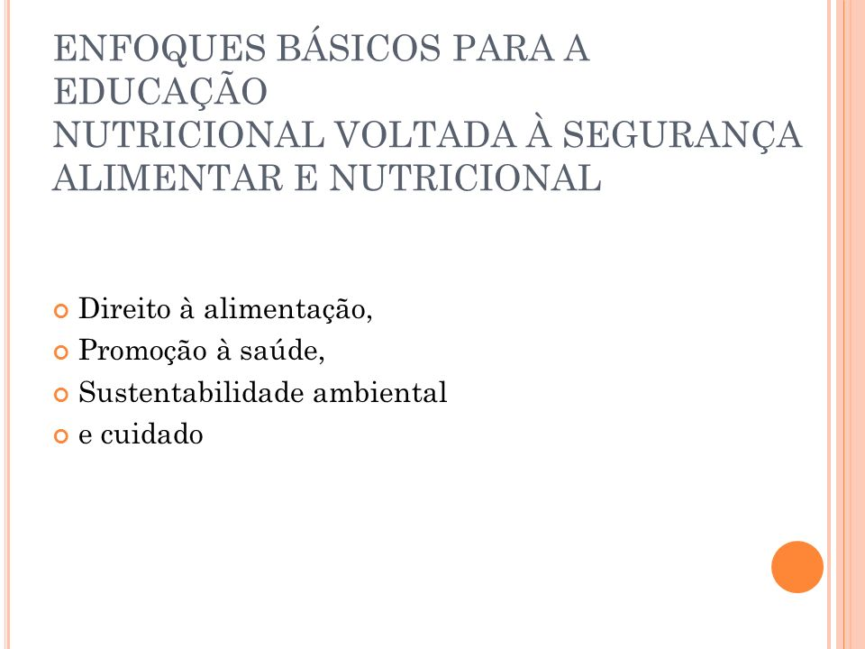 ENFOQUES BÁSICOS PARA A EDUCAÇÃO NUTRICIONAL VOLTADA À SEGURANÇA ALIMENTAR E NUTRICIONAL