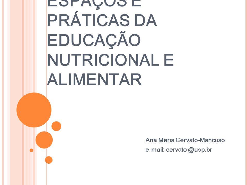 ESPAÇOS E PRÁTICAS DA EDUCAÇÃO NUTRICIONAL E ALIMENTAR