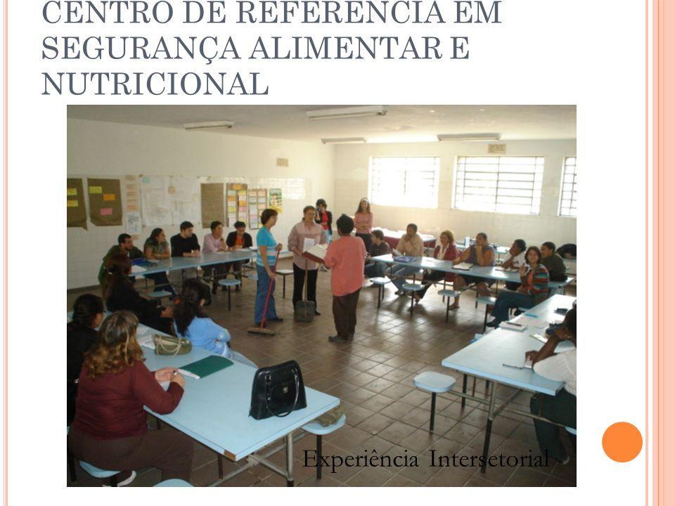 CENTRO DE REFERÊNCIA EM SEGURANÇA ALIMENTAR E NUTRICIONAL