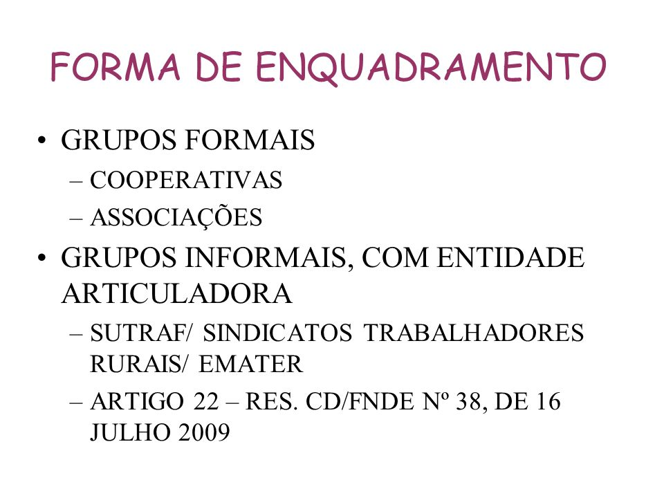 FORMA DE ENQUADRAMENTO