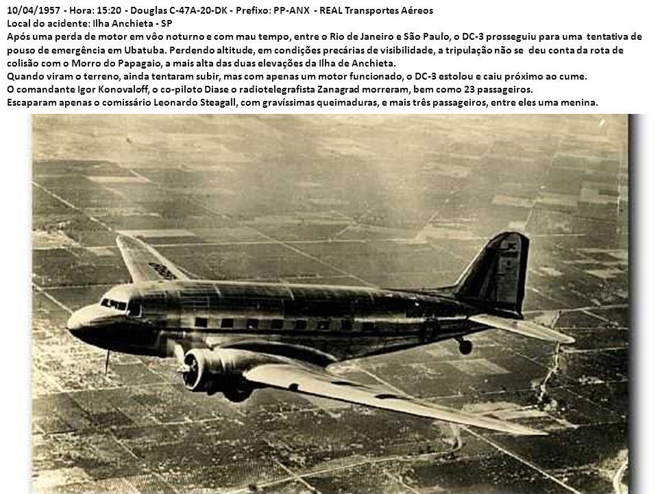 10/04/1957 - Hora: 15:20 - Douglas C-47A-20-DK - Prefixo: PP-ANX - REAL Transportes Aéreos
