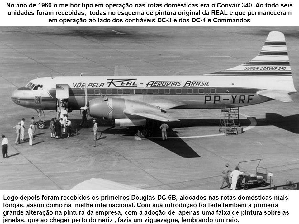 No ano de 1960 o melhor tipo em operação nas rotas domésticas era o Convair 340. Ao todo seis unidades foram recebidas, todas no esquema de pintura original da REAL e que permaneceram em operação ao lado dos confiáveis DC-3 e dos DC-4 e Commandos