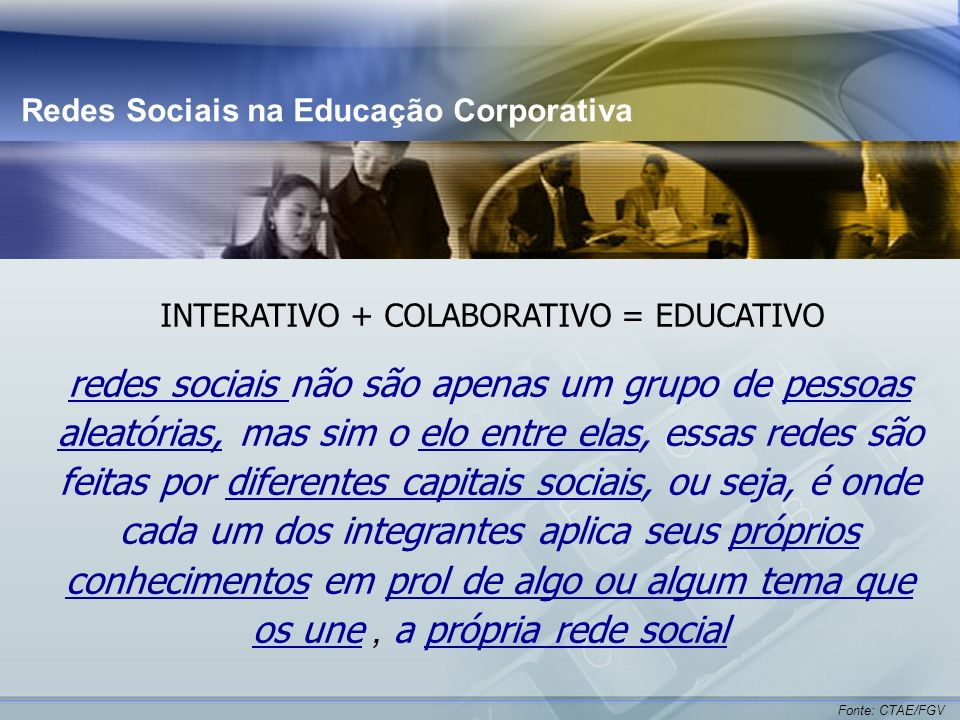 INTERATIVO + COLABORATIVO = EDUCATIVO