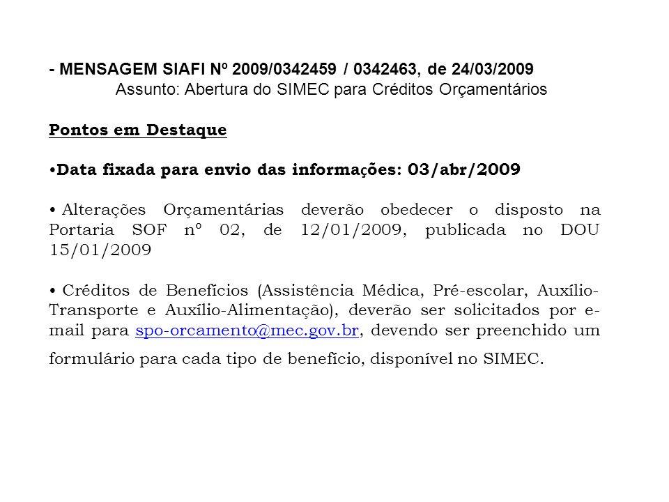 - MENSAGEM SIAFI Nº 2009/0342459 / 0342463, de 24/03/2009