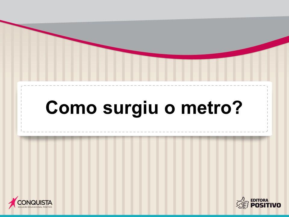 Como surgiu o metro