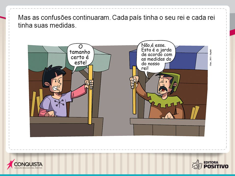 Mas as confusões continuaram