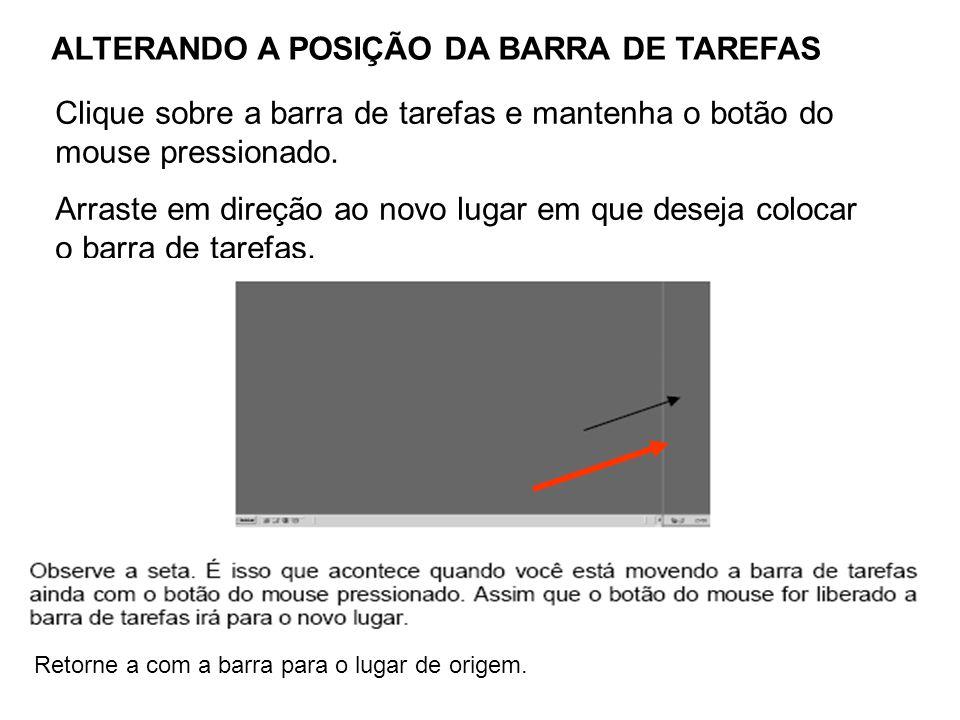 ALTERANDO A POSIÇÃO DA BARRA DE TAREFAS