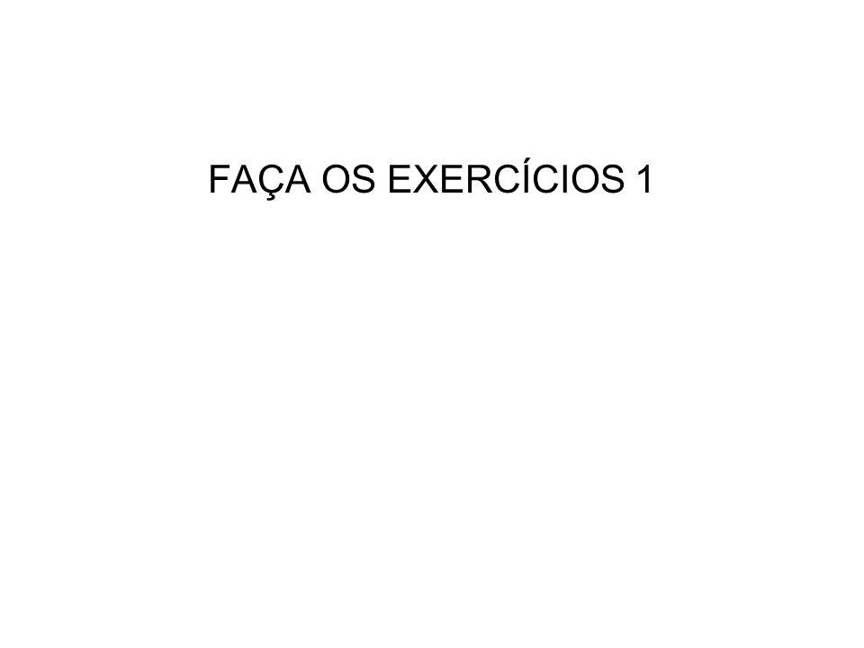 FAÇA OS EXERCÍCIOS 1