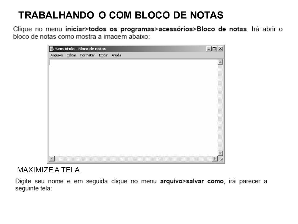 TRABALHANDO O COM BLOCO DE NOTAS