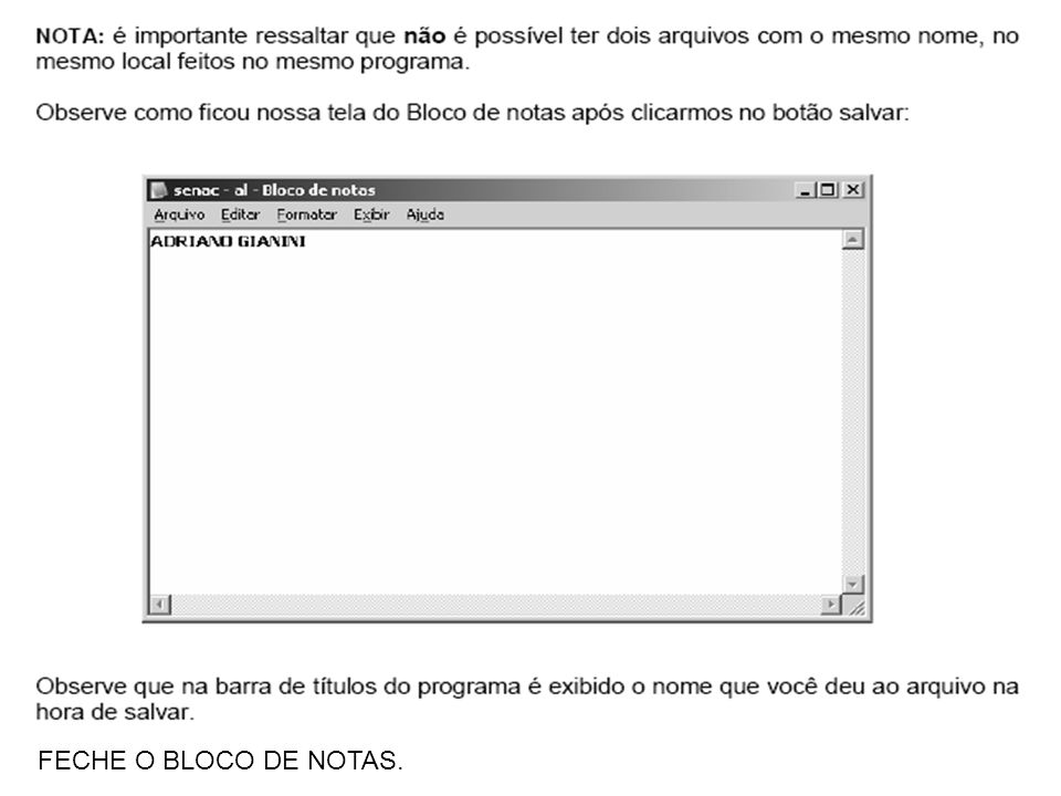 FECHE O BLOCO DE NOTAS.