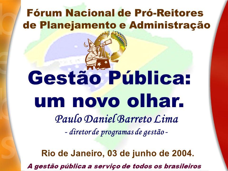 Gestão Pública: um novo olhar. Paulo Daniel Barreto Lima