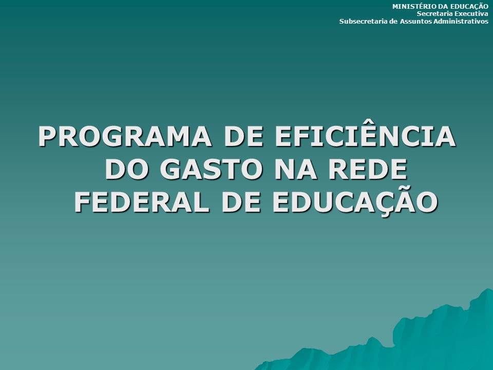 PROGRAMA DE EFICIÊNCIA DO GASTO NA REDE FEDERAL DE EDUCAÇÃO