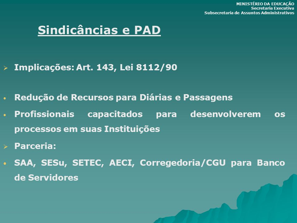 Sindicâncias e PAD Implicações: Art. 143, Lei 8112/90