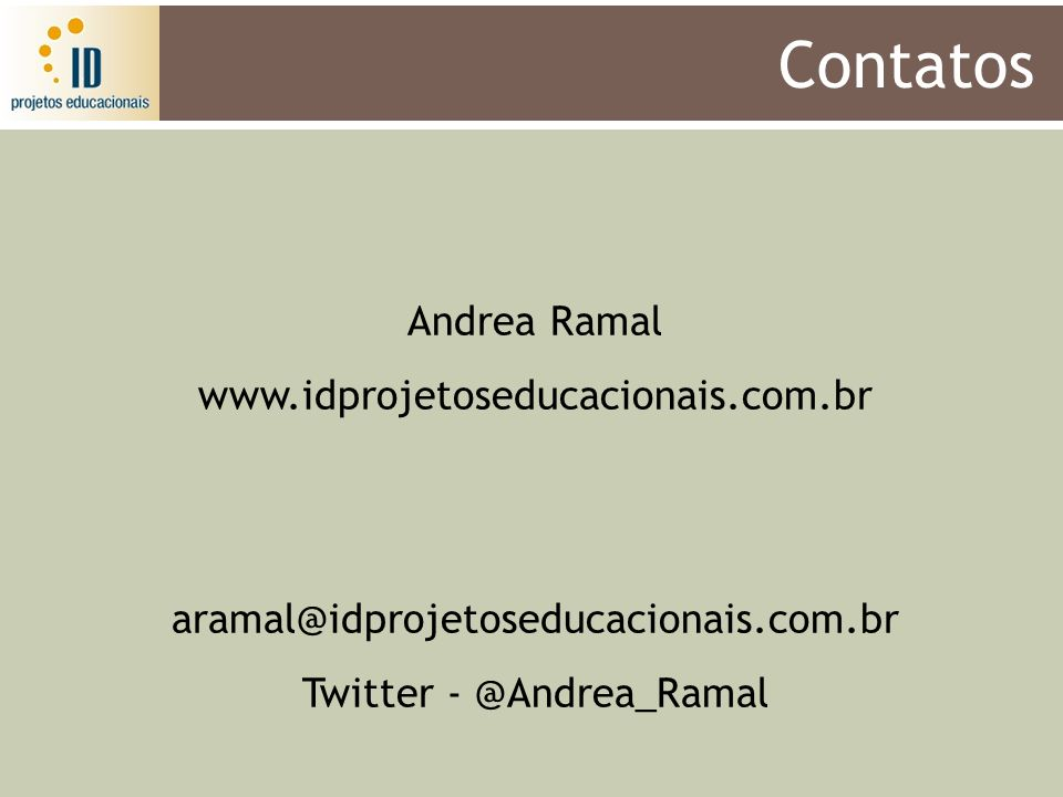Contatos Andrea Ramal www.idprojetoseducacionais.com.br