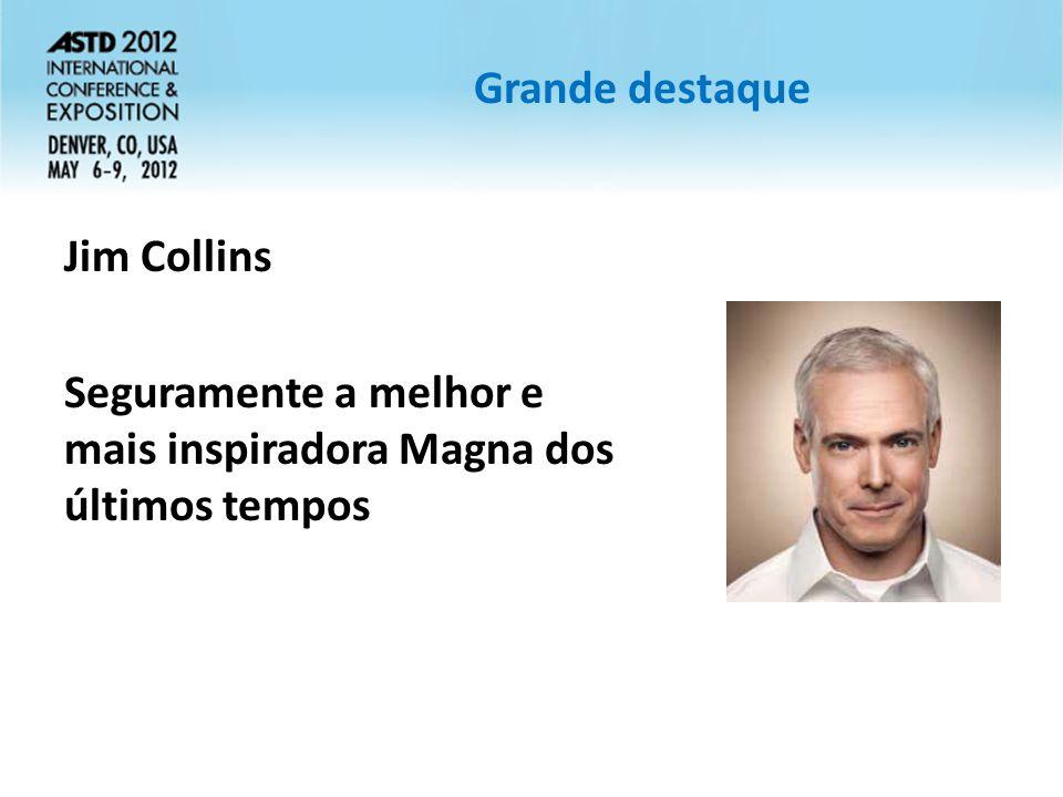 Grande destaque Jim Collins Seguramente a melhor e mais inspiradora Magna dos últimos tempos