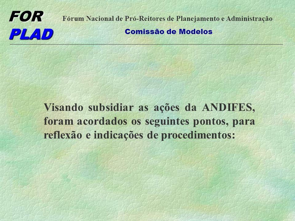 Visando subsidiar as ações da ANDIFES, foram acordados os seguintes pontos, para reflexão e indicações de procedimentos: