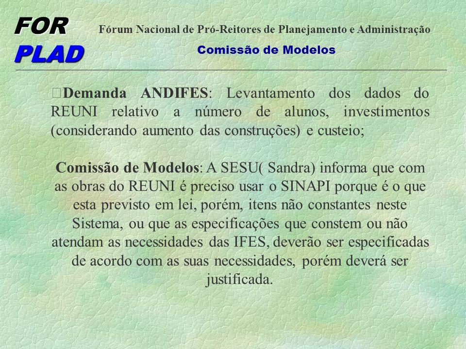 Demanda ANDIFES: Levantamento dos dados do REUNI relativo a número de alunos, investimentos (considerando aumento das construções) e custeio;