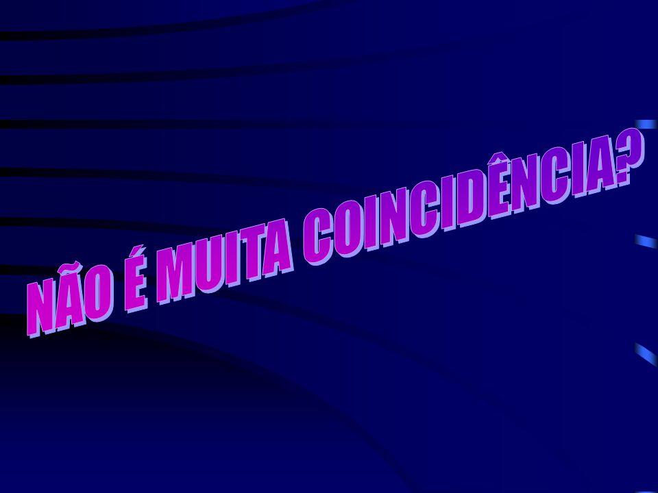 NÃO É MUITA COINCIDÊNCIA