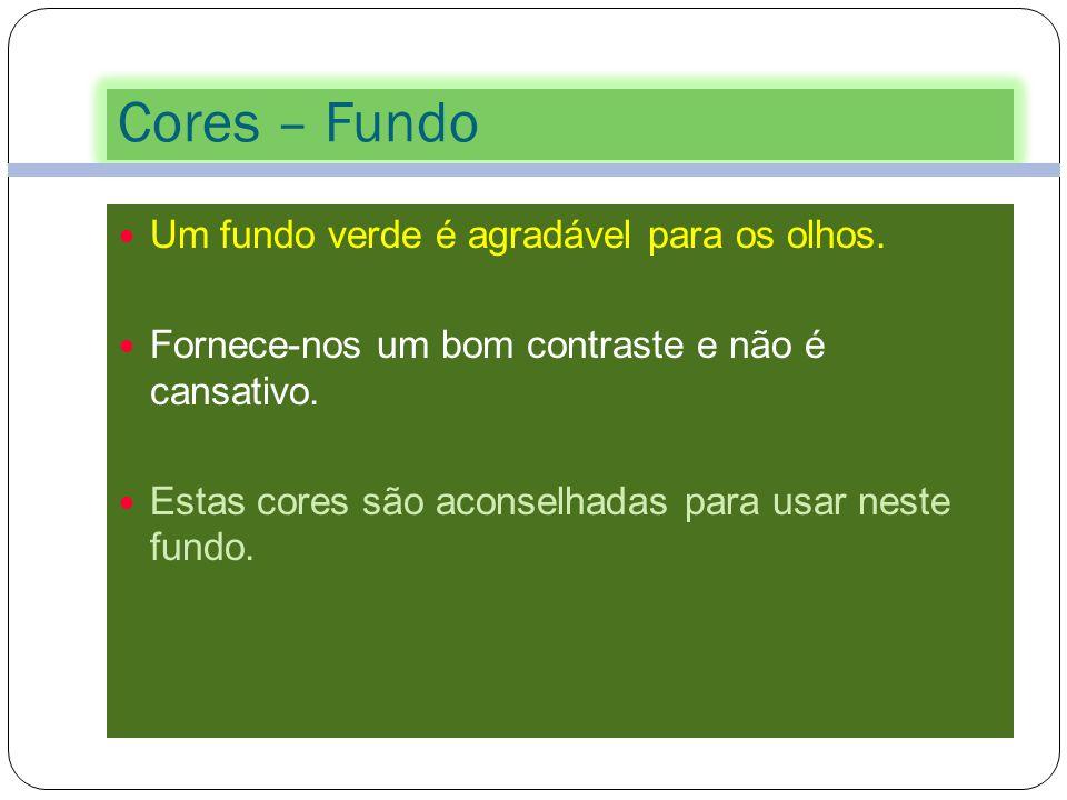 Cores – Fundo Um fundo verde é agradável para os olhos.