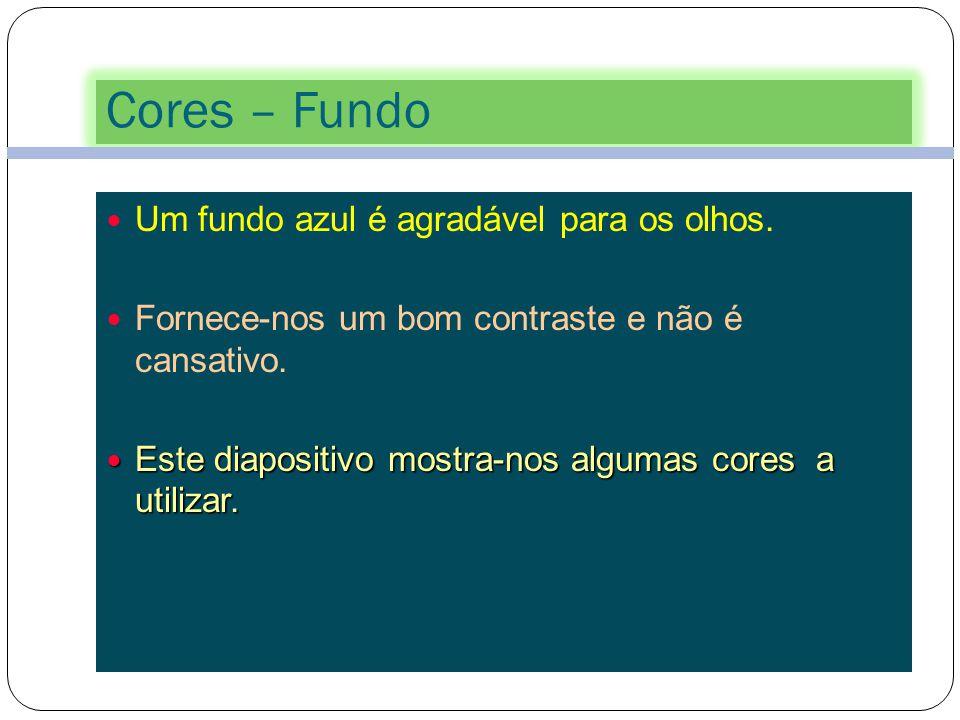 Cores – Fundo Um fundo azul é agradável para os olhos.