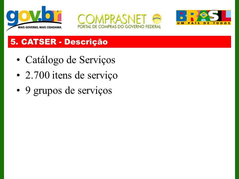 Catálogo de Serviços 2.700 itens de serviço 9 grupos de serviços