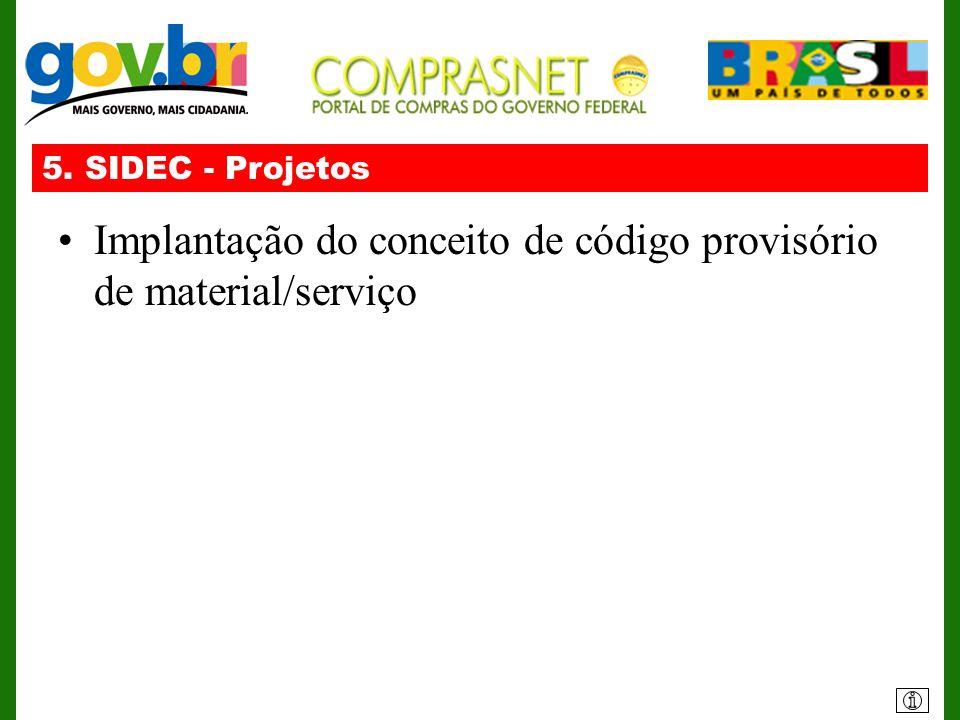 Implantação do conceito de código provisório de material/serviço