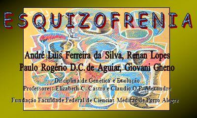 E S Q U I Z O F R E N I A André Luis Ferreira da Silva, Renan Lopes