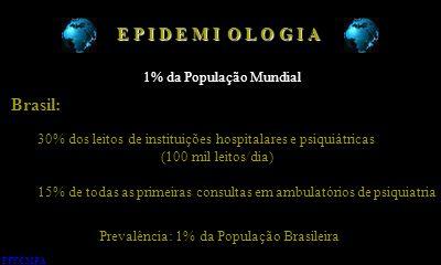 E P I D E M I O L O G I A Brasil: 1% da População Mundial