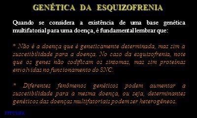 GENÉTICA DA ESQUIZOFRENIA