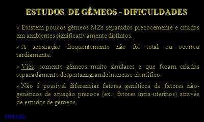 ESTUDOS DE GÊMEOS - DIFICULDADES
