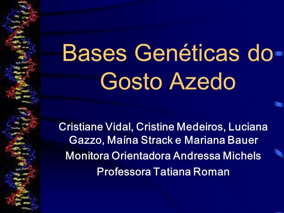 Bases Genéticas do Gosto Azedo