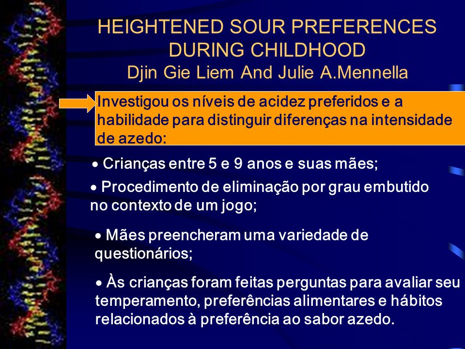 HEIGHTENED SOUR PREFERENCES DURING CHILDHOOD Djin Gie Liem And Julie A