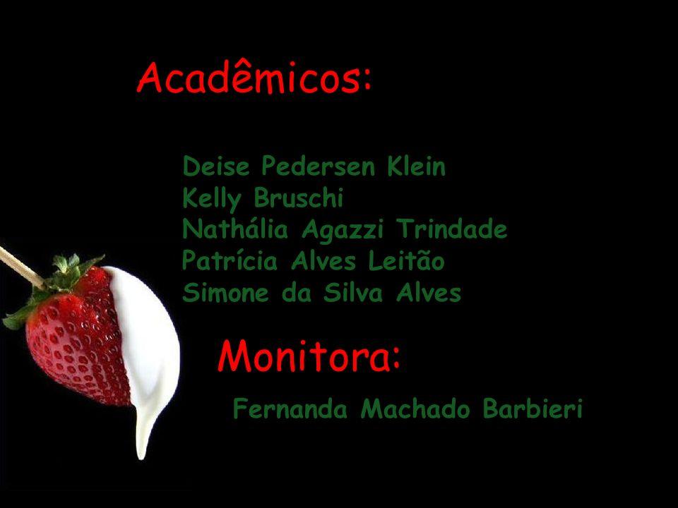 Acadêmicos: Monitora: Deise Pedersen Klein Kelly Bruschi