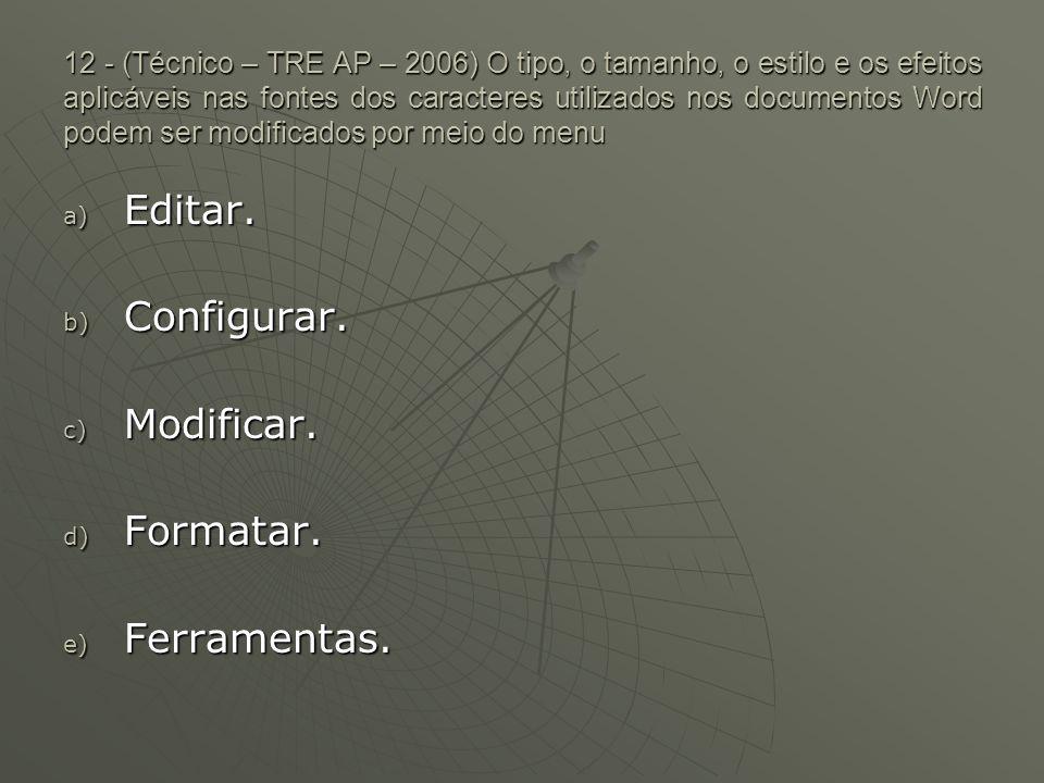 Editar. Configurar. Modificar. Formatar. Ferramentas.