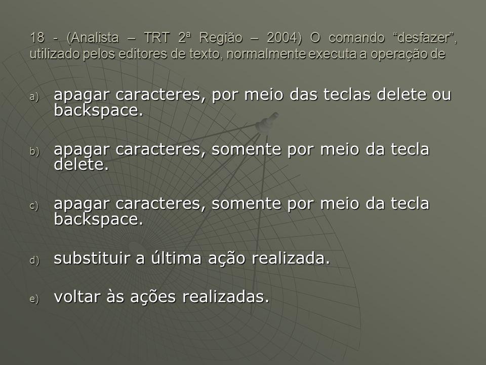 apagar caracteres, por meio das teclas delete ou backspace.
