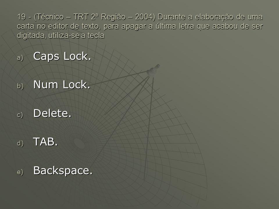 Caps Lock. Num Lock. Delete. TAB. Backspace.
