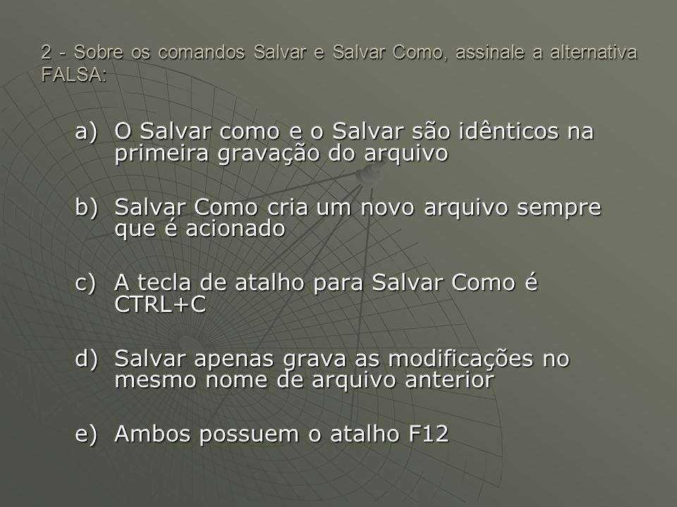 O Salvar como e o Salvar são idênticos na primeira gravação do arquivo