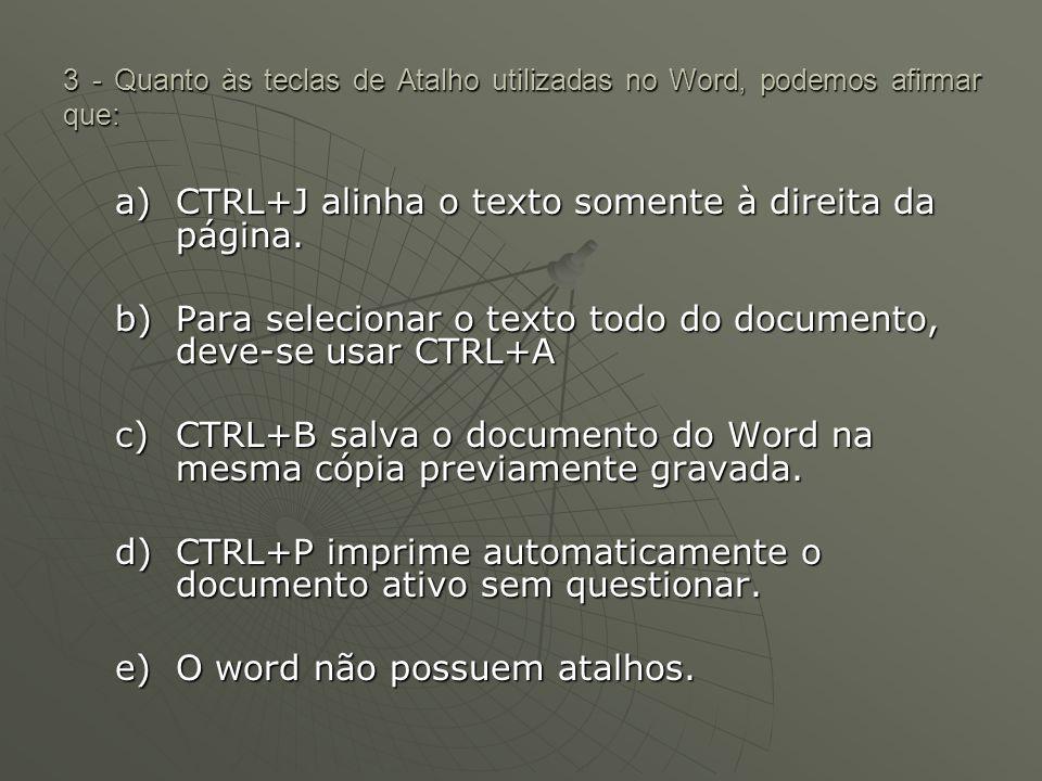 CTRL+J alinha o texto somente à direita da página.