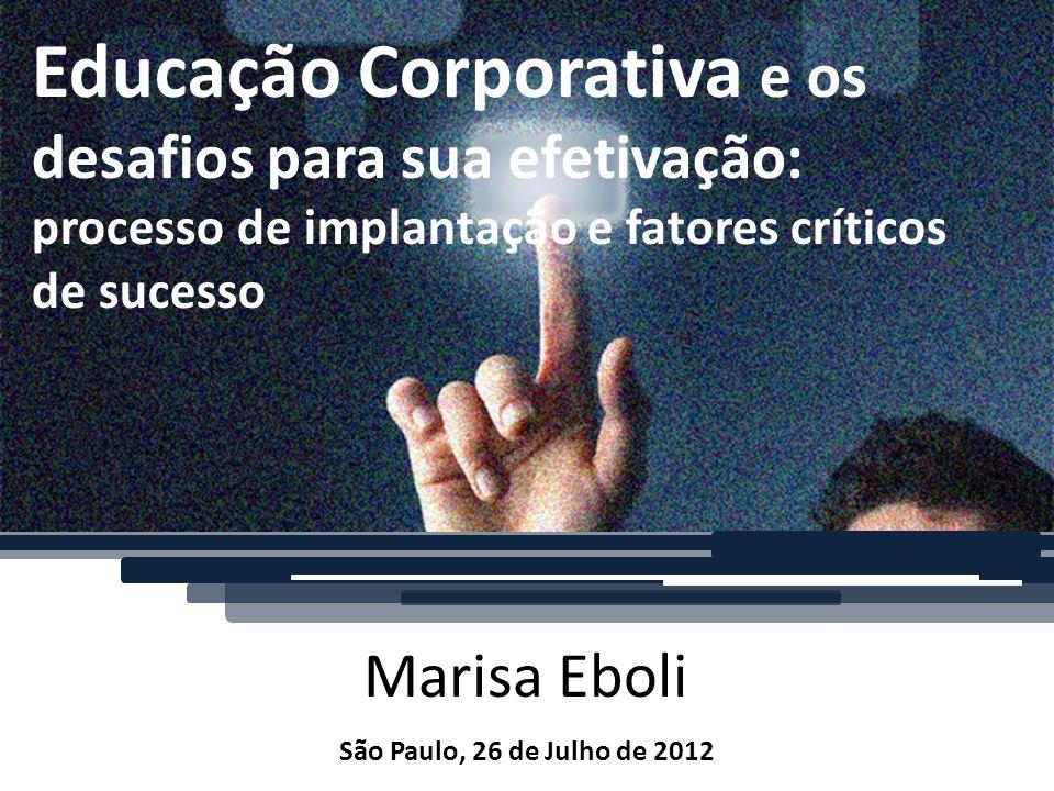 Educação Corporativa e os desafios para sua efetivação: processo de implantação e fatores críticos de sucesso