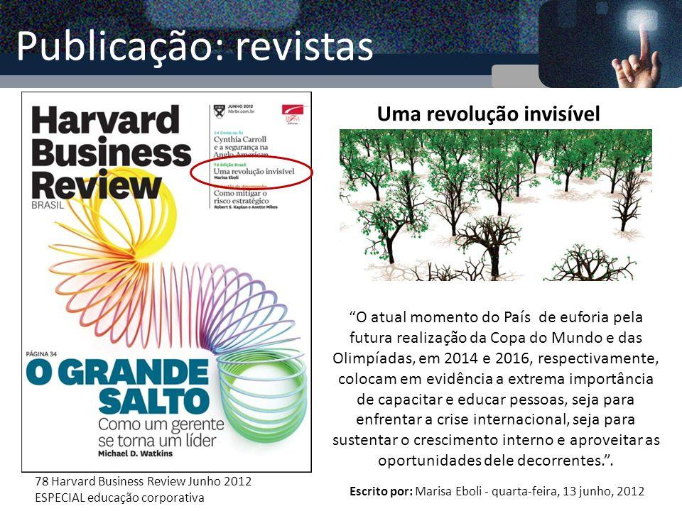 Publicação: revistas Uma revolução invisível