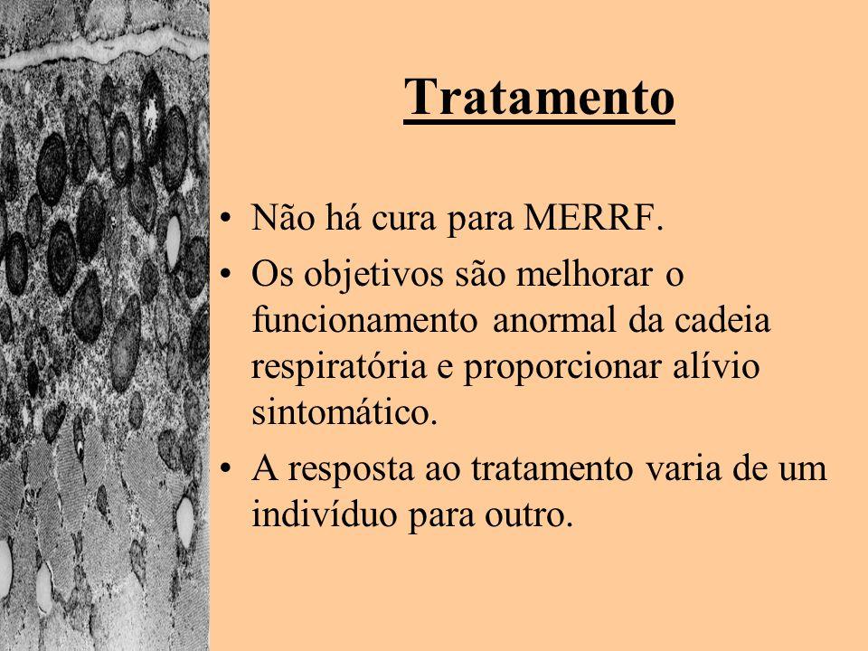 Tratamento Não há cura para MERRF.