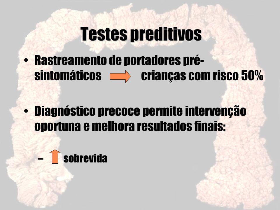 Testes preditivos Rastreamento de portadores pré-sintomáticos crianças com risco 50%