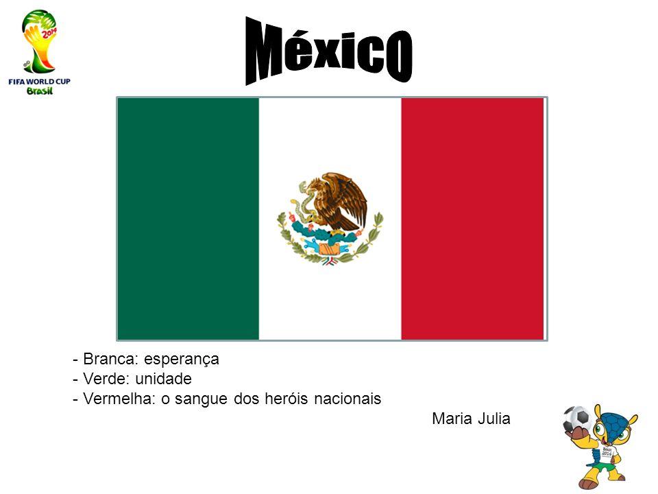 México - Branca: esperança - Verde: unidade
