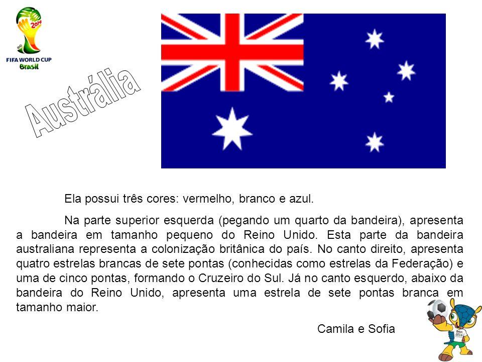 Austrália Ela possui três cores: vermelho, branco e azul.