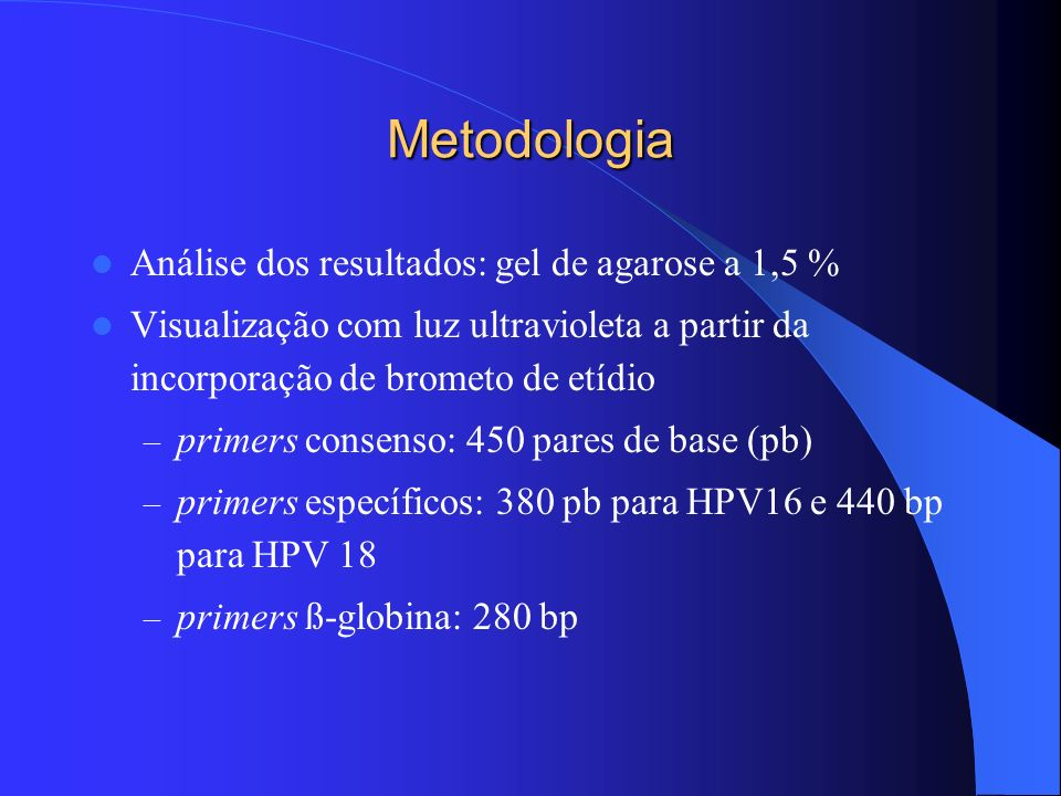 Metodologia Análise dos resultados: gel de agarose a 1,5 %