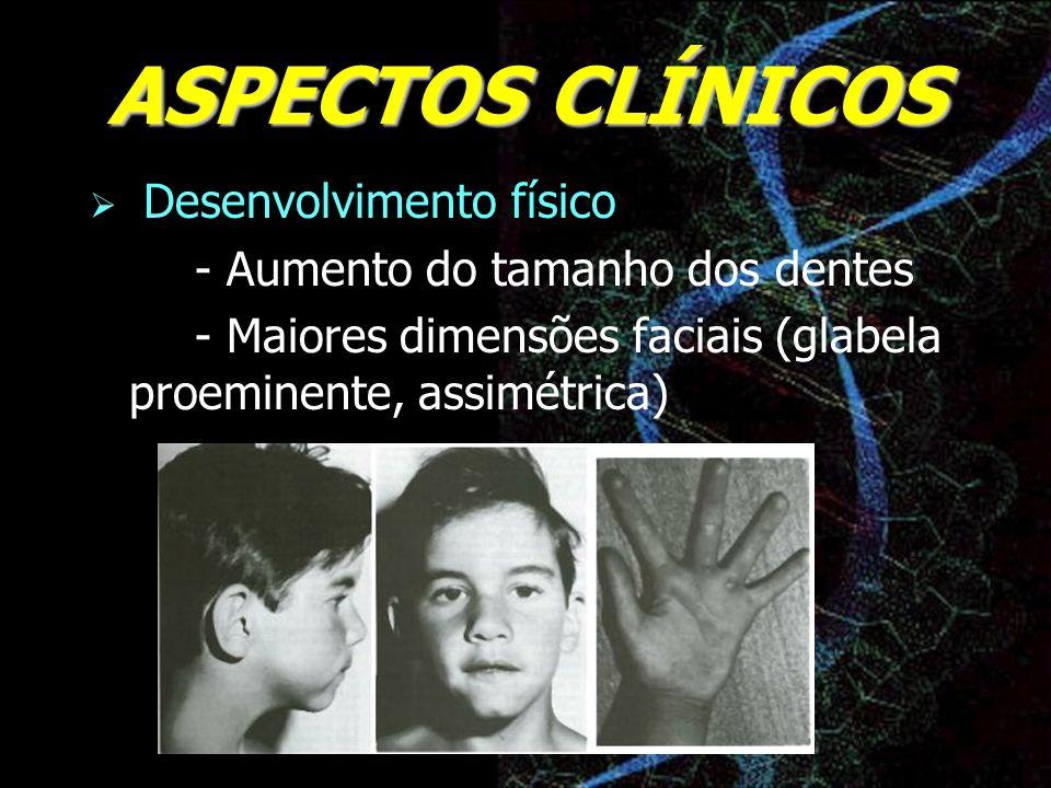 ASPECTOS CLÍNICOS Desenvolvimento físico
