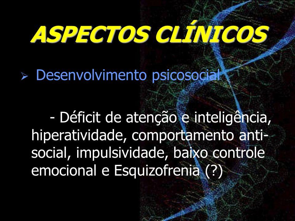 ASPECTOS CLÍNICOS Desenvolvimento psicosocial